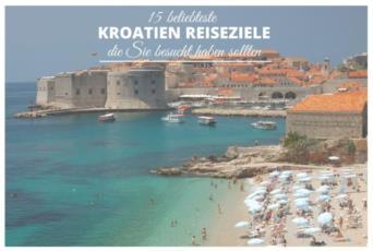 15 beliebteste Kroatien Reiseziele die Sie besucht haben sollten